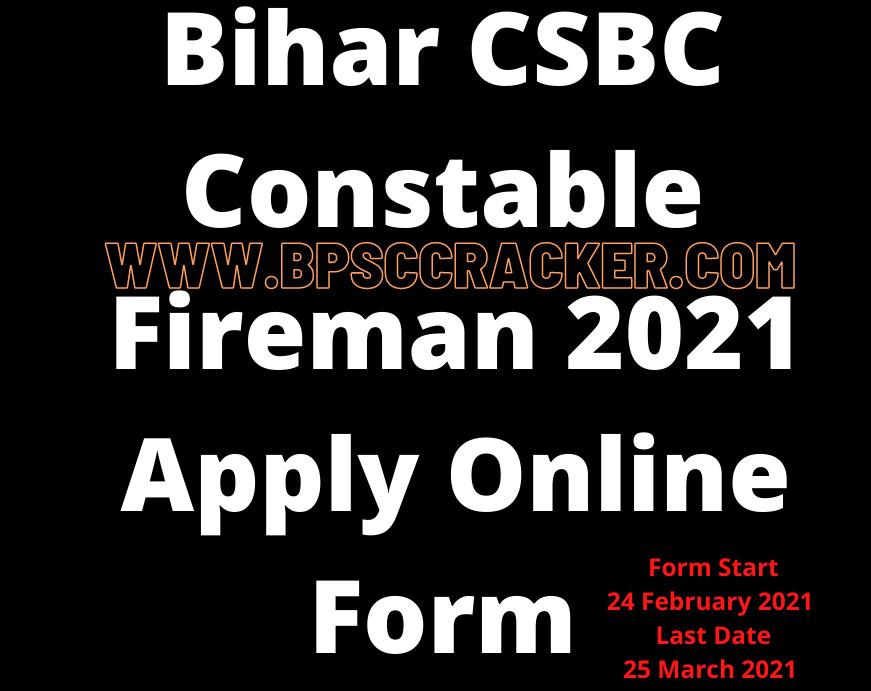 Bihar CSBC Constable Fireman 2021 Apply Online Form
