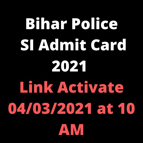 Bihar Police SI Admit Card 2021