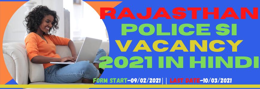 Rajasthan Police Si 2021, Rajasthan Police Si Form 2021, Rpsc Rajasthan Si  2021, Rajasthan Si Vacancy 2021, Rajasthan Police Si Syllabus 2021