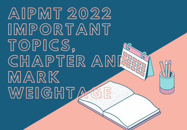 AIPMT 2022 Important Topics, Chapter and Mark WeightAge, aipmt result 2022, aipmt 2022, aipmt syllabus 2022, aipmt application form 2022, aipmt exam date 2022, aipmt exam 2022, aipmt and Aipmt difference, www.aipmt.nic.in 2022, important chapters for Aipmt, important chapters for Aipmt 2022 biology, important chapters for Aipmt 2022, important chapters for Aipmt biology, important chapters for Aipmt 2022 chemistry, important chapters for Aipmt 2022 physics, important topics for Aipmt 2022 biology, aipmt exam syllabus,