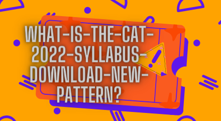 what-is-the-cat-2022-syllabus-download-new-pattern?,  cat 2022 syllabus pdf, cat syllabus, cat 2022 exam date, cat 2021 syllabus, cat syllabus for mba, cat 2022 eligibility, cat 2022 online coaching, cat 2022 preparation